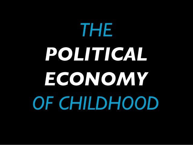 The Political Economy of Childhood