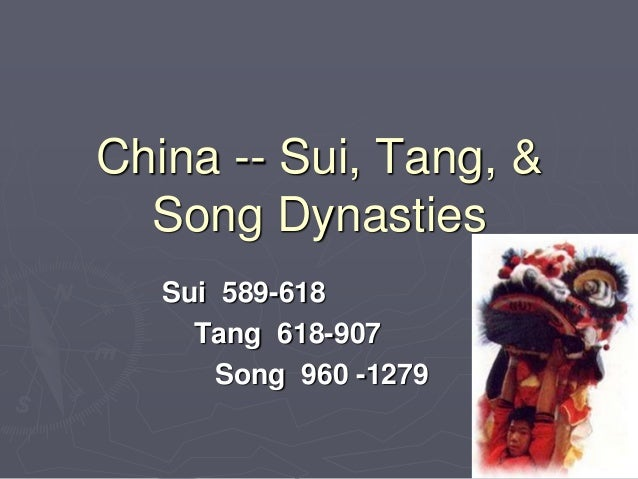 """changes in china during the sui tang and song dynasties essay Gentry class commercial development during the song dynasty (960-1279) brought profound social and cultural changes china was transformed from a highly aristocratic society of the early tang period (618-907) into the nearly """"nonaristocratic and more egalitarian society"""" of the song era a ."""