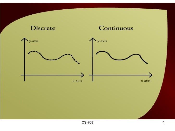 CS-708 Discrete Continuous – 5a