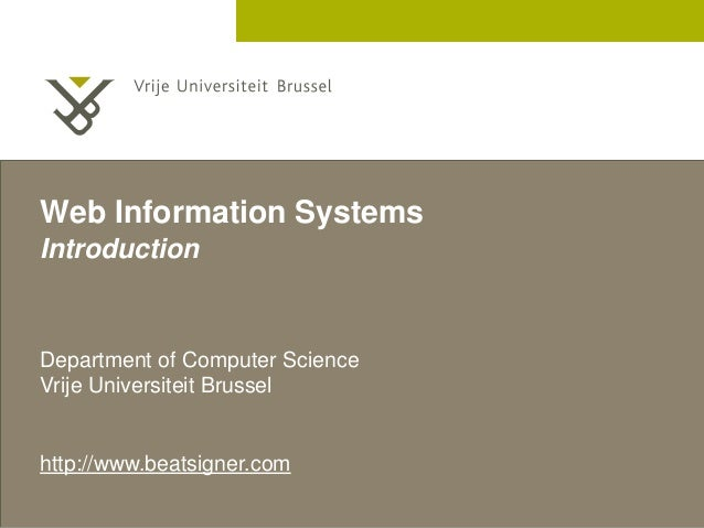 2 December 2005  Web Information Systems  Introduction  Department of Computer Science  Vrije Universiteit Brussel  http:/...