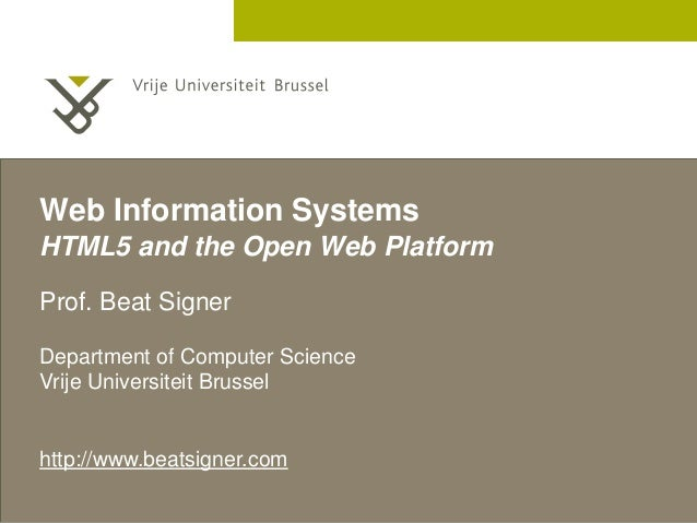 2 December 2005  Web Information Systems  HTML5 and the Open Web Platform  Prof. Beat Signer  Department of Computer Scien...
