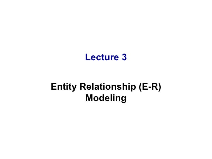Lecture 03 data abstraction and er model