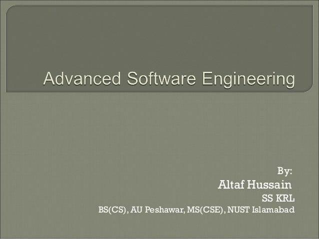 By: Altaf Hussain SS KRL BS(CS), AU Peshawar, MS(CSE), NUST Islamabad