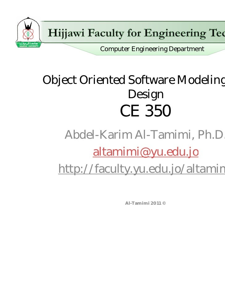 Computer Engineering DepartmentObject Oriented Software Modeling and                Design                    g           ...