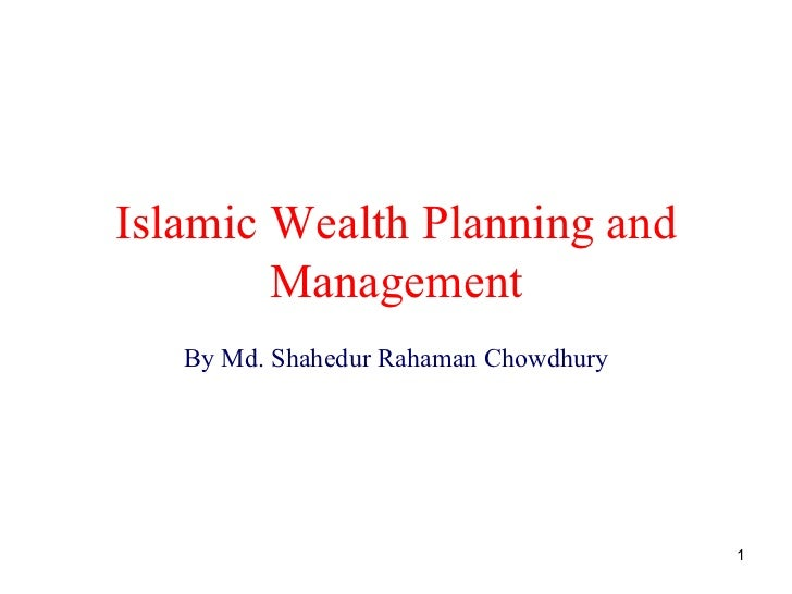 Islamic Wealth Planning and        Management   By Md. Shahedur Rahaman Chowdhury                                       1