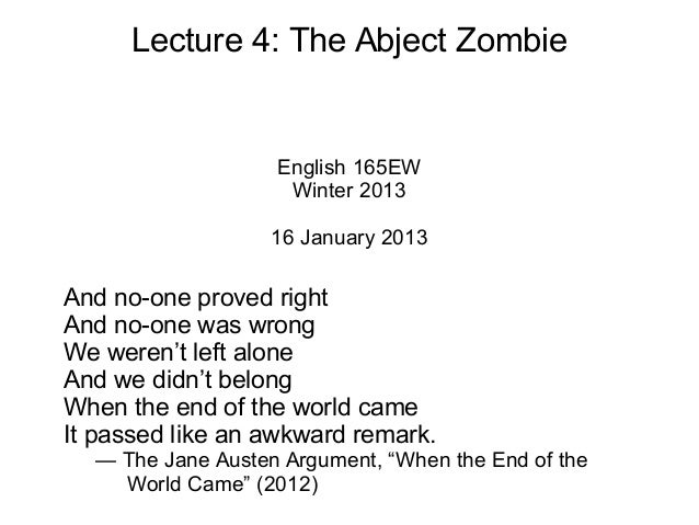 Lecture 4: The Abject Zombie                   English 165EW                    Winter 2013                   16 January 2...