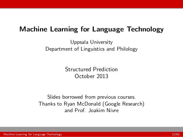 Machine Learning for Language Technology Uppsala University Department of Linguistics and Philology Structured Prediction ...