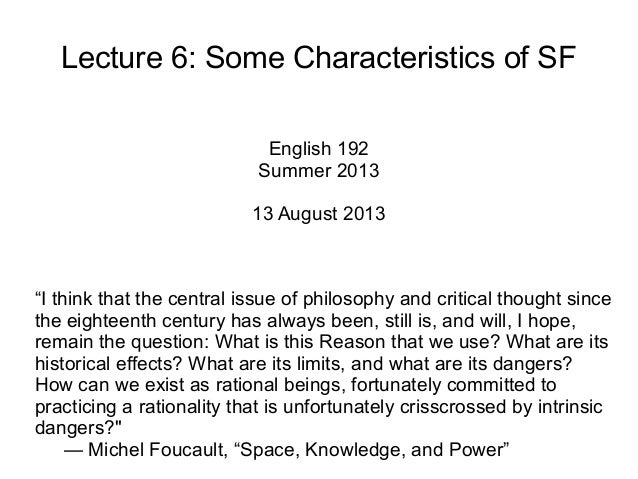 "Lecture 6: Some Characteristics of SF English 192 Summer 2013 13 August 2013 ""I think that the central issue of philosophy..."