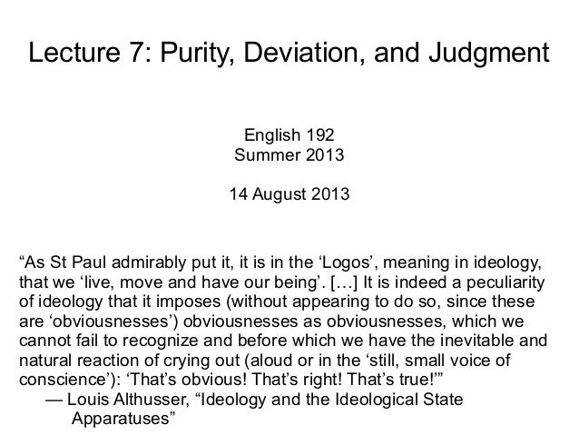 "Lecture 7: Purity, Deviation, and Judgment English 192 Summer 2013 14 August 2013 ""As St Paul admirably put it, it is in t..."