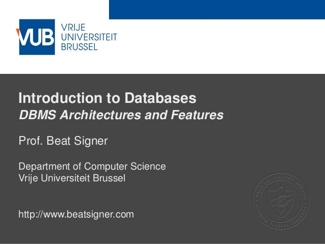 DBMS Architectures and Features - Lecture 7 - Introduction to Databases (1007156ANR)