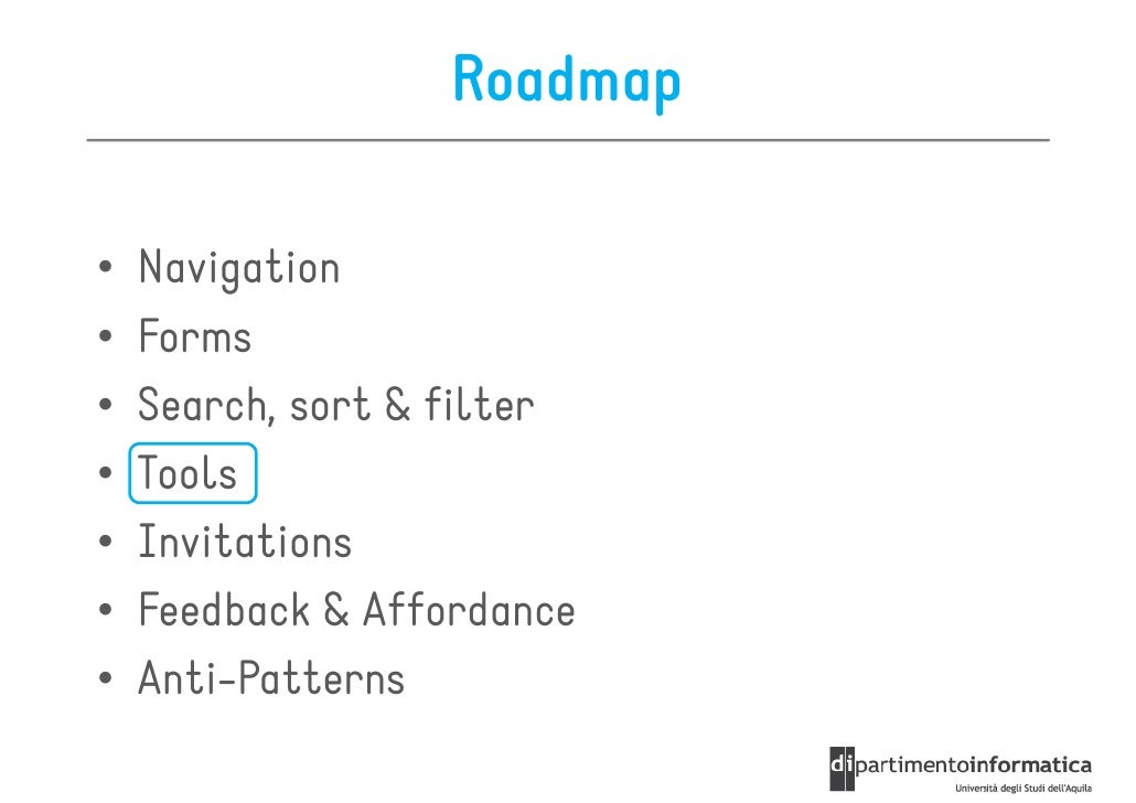 Roadmap•   Navigation•   Forms•   Search, sort & filter•   Tools•   Invitations•   Feedback & Affordance•   Anti-Patterns