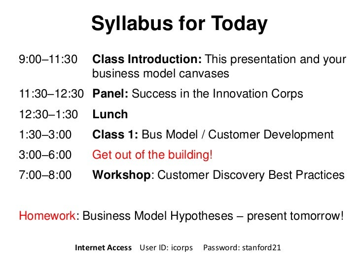 Syllabus for Today9:00–11:30      Class Introduction: This presentation and your                business model canvases11:...