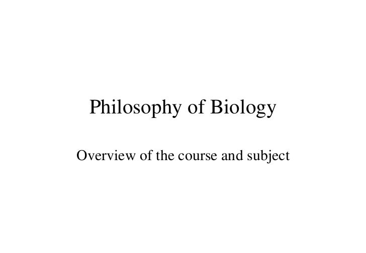 Lecture1: Introduction to Philosophy of Biology