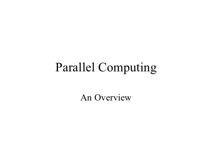 Parallel Computing    An Overview