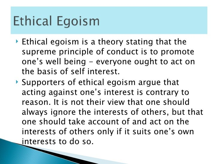 psychological and ethical egoism essay Egoism: psychological egoism, the view that people act in their own interest, is first defined and second refuted as being a meaningful ethical philosophy.