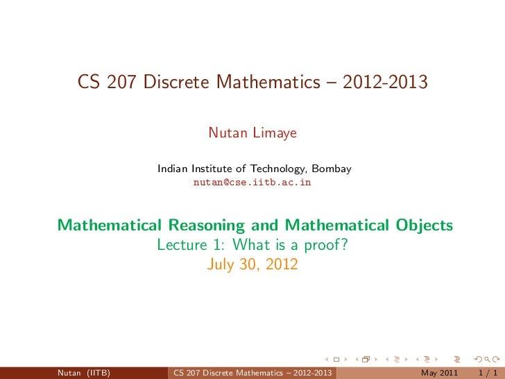 CS 207 Discrete Mathematics – 2012-2013                          Nutan Limaye               Indian Institute of Technology...
