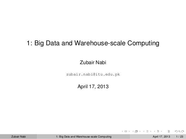 Topic 1: Big Data and Warehouse-scale Computing