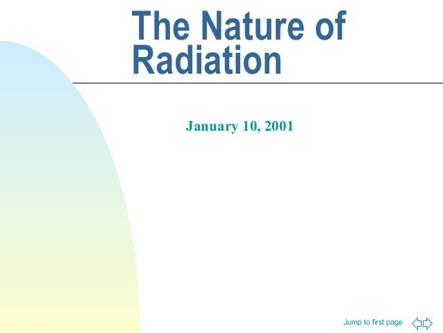 The Nature of Radiation January 10, 2001  Jump to first page