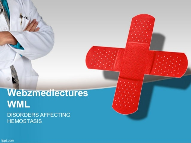 Webzmedlectures WML DISORDERS AFFECTING HEMOSTASIS