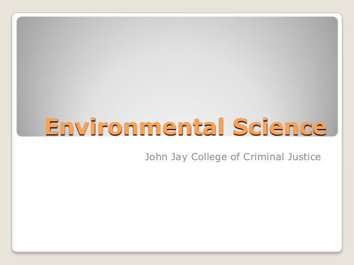 Environmental Science       John Jay College of Criminal Justice