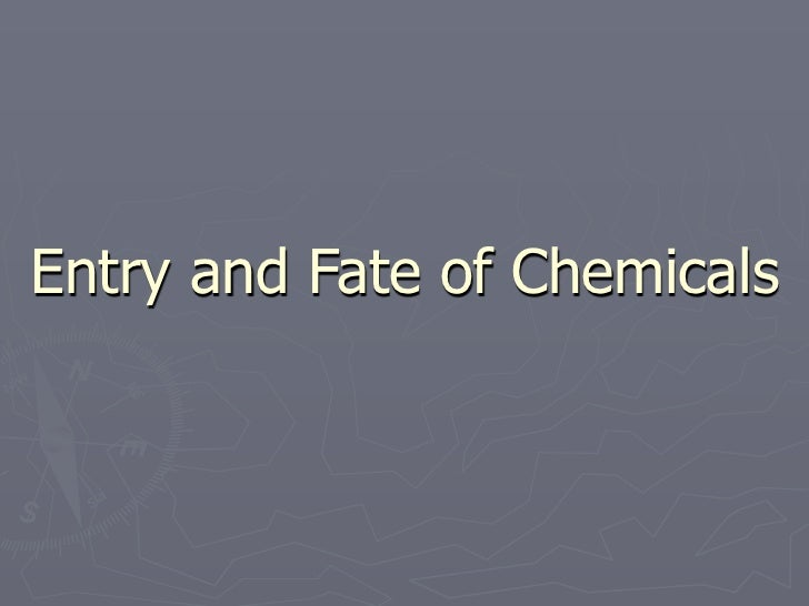 Entry and Fate of Chemicals