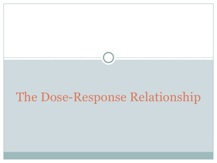 The Dose-Response Relationship