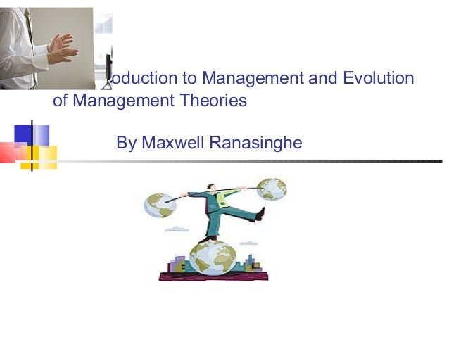 An Introduction to Management and Evolution of Management Theories By Maxwell Ranasinghe