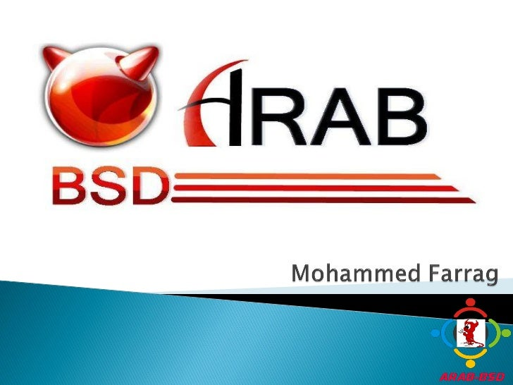    Open Source Community.   Why should we care about OS Programming?   What is ArabBSD?   OS Categories.   FreeBSD Vs...
