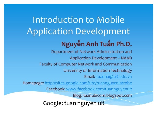 Introduction to Mobile Application Development Nguyễn Anh Tuấn Ph.D. Department of Network Administration and Application ...