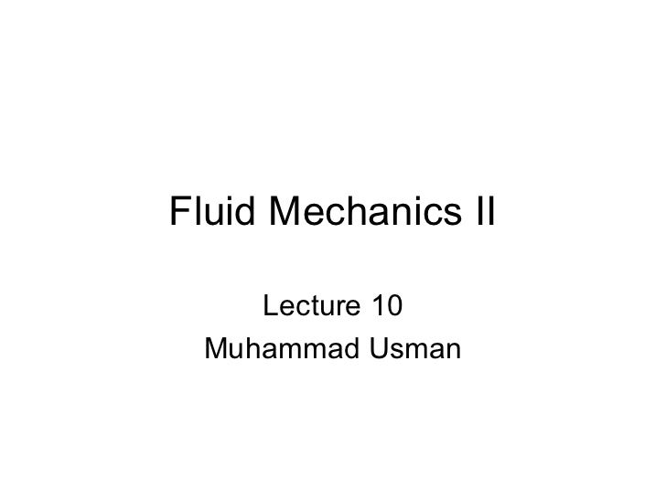 Fluid Mechanics II    Lecture 10 Muhammad Usman