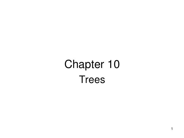 Chapter 10  Trees             1