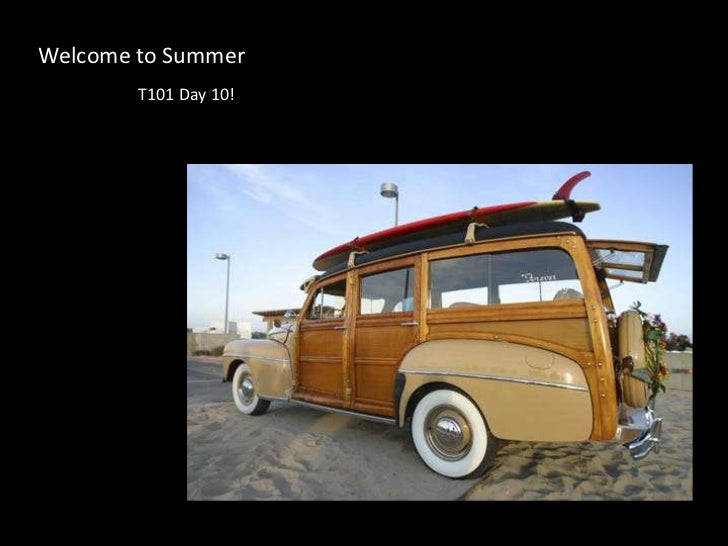Welcome to Summer<br />T101 Day 10!<br />