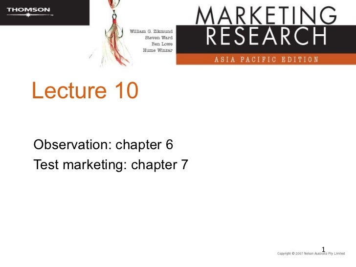 Lecture 10Observation: chapter 6Test marketing: chapter 7                            1