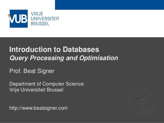 Query Processing and Optimisation - Lecture 10 - Introduction to Databases (1007156ANR)