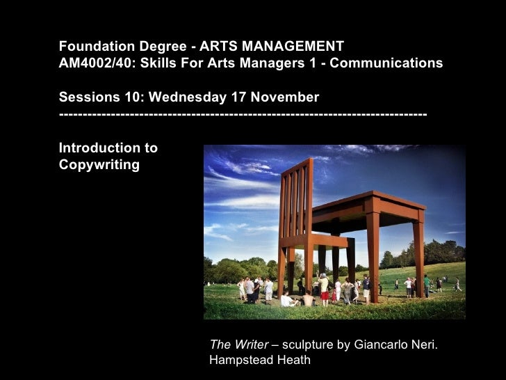 Foundation Degree - ARTS MANAGEMENTAM4002/40: Skills For Arts Managers 1 - CommunicationsSessions 10: Wednesday 17 Novembe...