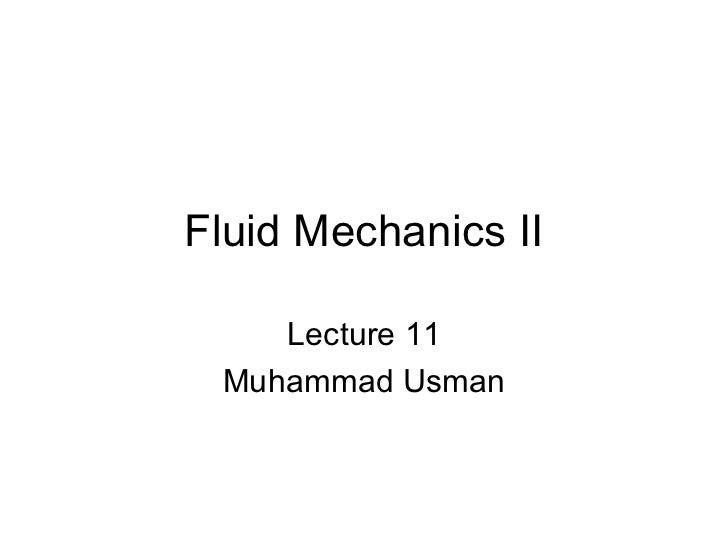Fluid Mechanics II    Lecture 11 Muhammad Usman