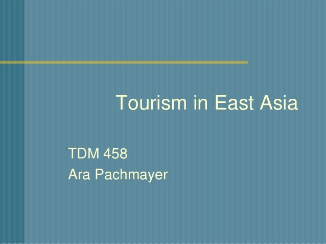 Lecture 11   tourism in east asia
