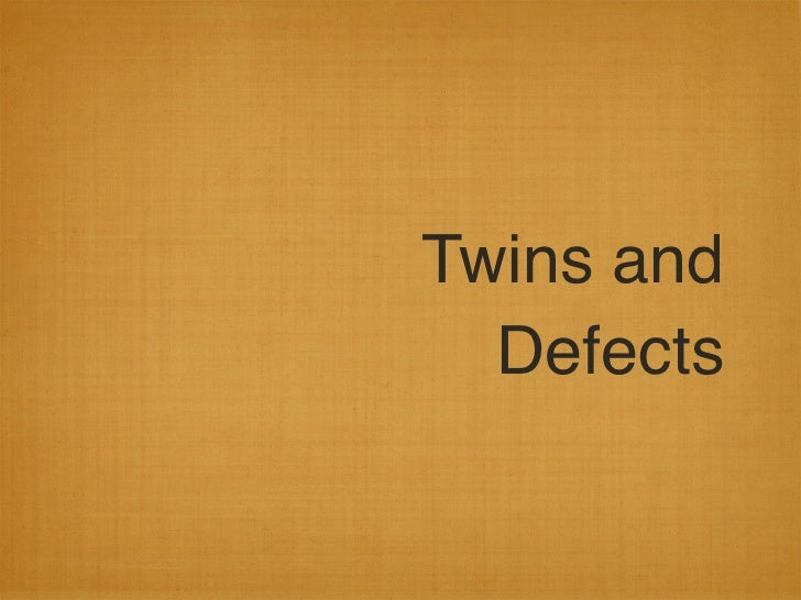 Twins and  Defects