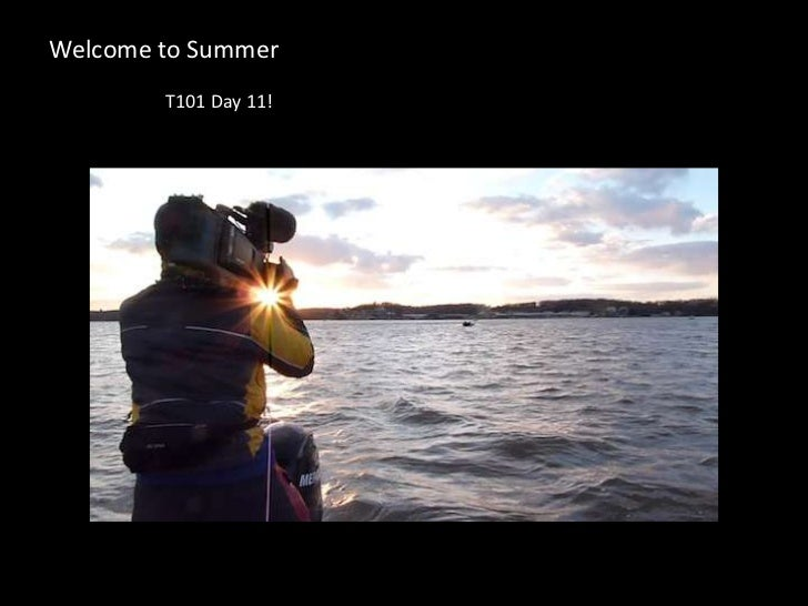 Welcome to Summer<br />T101 Day 11!<br />