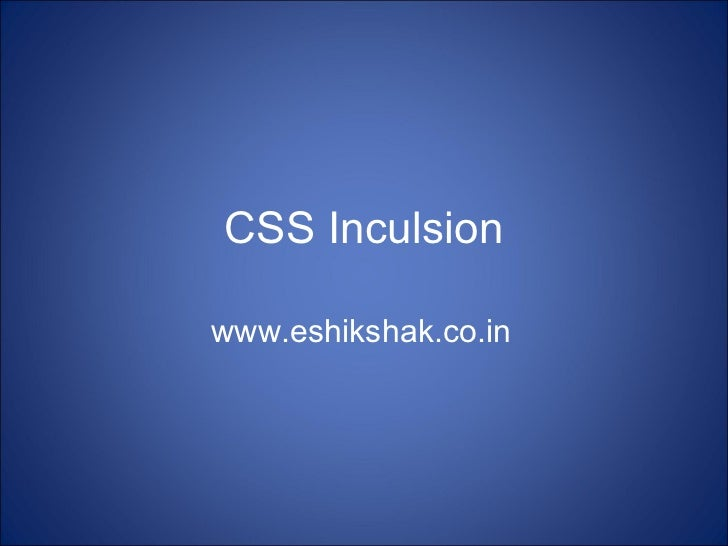 CSS Inculsionwww.eshikshak.co.in