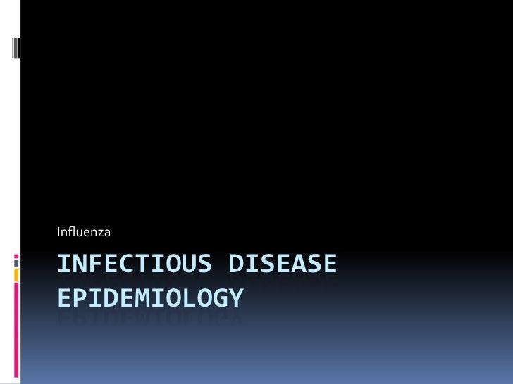 Infectious disease epidemiology<br />Influenza<br />