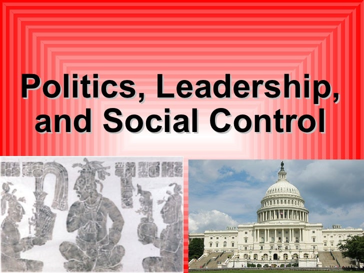 Politics, Leadership, and Social Control