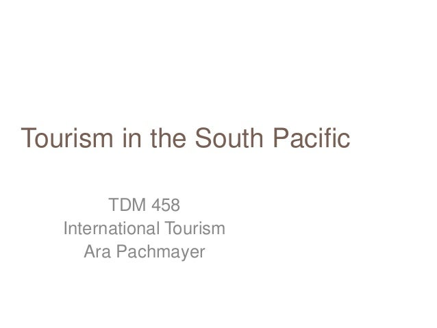 Lecture 13   tourism in the south pacific