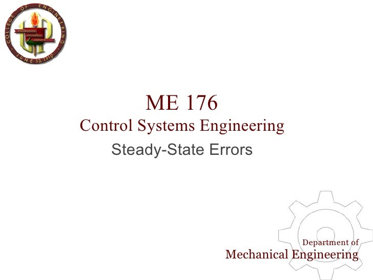 ME 176 Control Systems Engineering     Steady-State Errors                                    Department of               ...