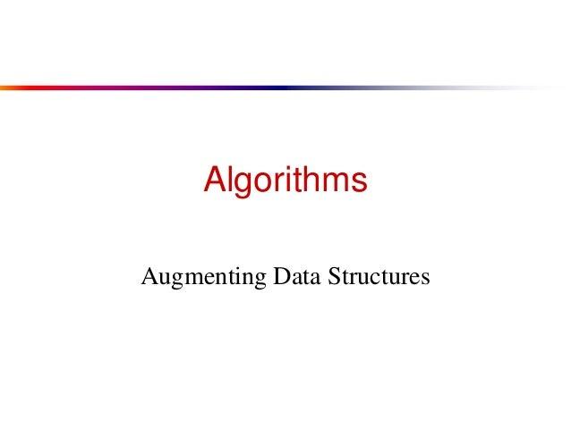 Algorithms Augmenting Data Structures