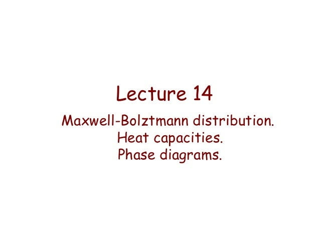 Lecture 14   maxwell-boltzmann distribution. heat capacities