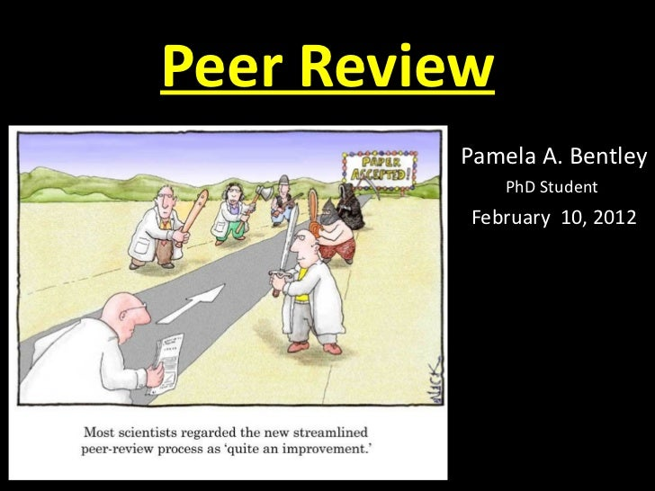 Peer Review Pamela A. Bentley PhD Student  February  10, 2012