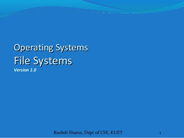 Lecture 14,15 and 16  file systems