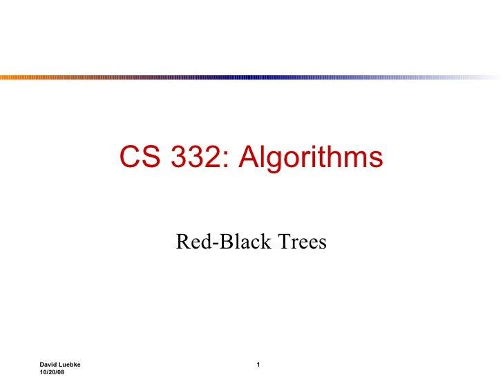 CS 332: Algorithms Red-Black Trees