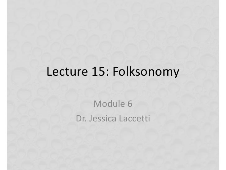 Lecture 15:  Folksonomy and Tagging